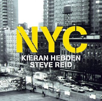 Kieran Hebden and Steve Reid - NYC